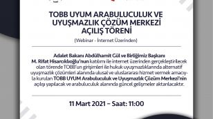 Adalet Bakanı Abdülhamit Gül ve Birliğimiz Başkanı M. Rifat Hisarcıklıoğlu'nun katılımı ile 11 Mart 2021 Perşembe saat: 11:00'de internet üzerinden gerçekleştirilecek olan TOBB UYUM Arabuluculuk ve Uyuşmazlık Çözüm Merkezi Açılış Töreni'ne katılımınızı bekliyoruz. Detaylar ve kayıt: http://webinar.tobb.org.tr