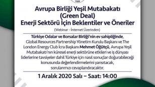 Türkiye Odalar ve Borsalar Birliği organizasyonunda 1 Aralık 2020 Salı saat 14:00'te gerçekleştirilecek olan Avrupa Birliği Yeşil Mutabakatı Enerji Sektörü İçin Beklentiler ve Öneriler Webinarı'na katılımınızı bekliyoruz. Detaylar; http://webinar.tobb.org.tr
