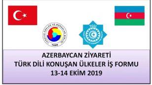 TOBB AZERBAYCAN ZİYARETİ VE İŞ FORUMU, 13-14 EKİM 2019  Sayın Üyemiz; Birliğimizden Borsamıza iletilen ilgi yazıda; Türk Dili Konuşan Ülkeler İşbirliği Konseyi (Türk Keneşi) bünyesinde, Türk Ticaret ve Sanayi Odası (TTSO) kurulmuştur. TTSO'nun üyeleri arasında Azerbaycan İşverenler Konfederasyonu, Kazakistan Ulusal Girişimciler Odası, Kırgız Cumhuriyeti Ticaret ve Sanayi Odası ve Birliğimiz yer almakta olup, Sn. M. Rifat HİSARCIKLIOĞLU TTSO'nun ilk Başkanı olarak seçilmiştir.